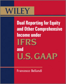 Dual Reporting for Equity and Other Comprehensive Income Under IFRSs and U.S. GAAP av Francesco Bellandi (Heftet)