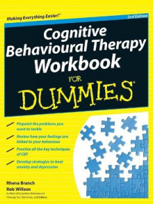 Cognitive Behavioural Therapy Workbook for Dummies 2E av Rhena Branch og Rob Willson (Heftet)