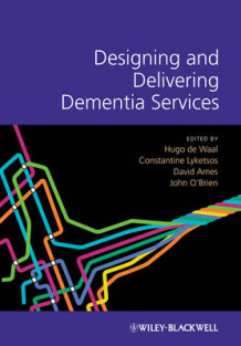 Designing and Delivering Dementia Services (Innbundet)