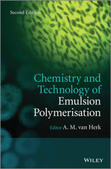 Chemistry and Technology of Emulsion Polymerisation (Innbundet)
