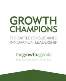 Growth Champions - the Battle for Sustained Innovation Leadership (Heftet)