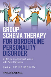 Group Schema Therapy for Borderline Personality Disorder - a Step-By-Step Treatment Manual with Patient Workbook av Joan M. Farrell og Ida A. Shaw (Innbundet)