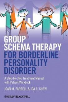 Group Schema Therapy for Borderline Personality Disorder av Joan M. Farrell og Ida A. Shaw (Heftet)