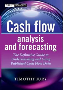 Cash Flow Analysis and Forecasting av Timothy Jury (Innbundet)