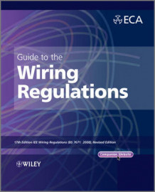 Guide to the IET Wiring Regulations av Electrical Contractors' Association (ECA) (Heftet)