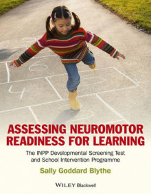 Assessing Neuromotor Readiness for Learning av Sally Goddard Blythe (Heftet)