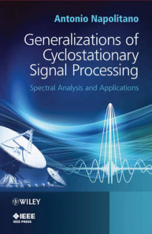 Generalizations of Cyclostationary Signal Processing av Antonio Napolitano (Innbundet)
