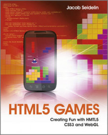 HTML5 Games - Creating Fun with HTML5, CSS3 and WebGL av Jacob Seidelin (Heftet)