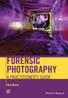 Forensic Photography av Nick Marsh (Innbundet)