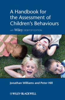 A Handbook for the Assessment of Children's Behaviours av Jonathan O. H. Williams og Peter D. Hill (Heftet)