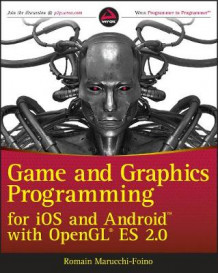 Game and Graphics Programming for IOS and Android with OpenGL ES 2.0 av Romain Marruchi-Foino, Vitaly Semko og Roman Semko (Heftet)