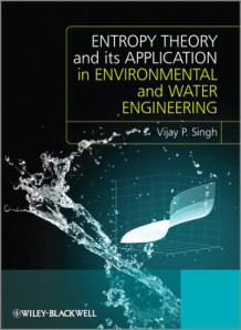 Entropy Theory and Its Application in Environmental and Water Engineering av Vijay P. Singh (Innbundet)