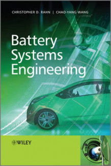 Battery Systems Engineering av Christopher D. Rahn og Chao-Yang Wang (Innbundet)