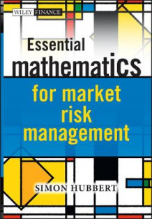 Essential Mathematics for Market Risk Management av Simon Hubbert (Innbundet)