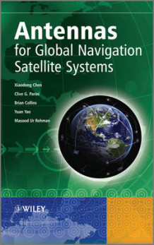 Antennas for Global Navigation Satellite Systems av Xiaodong Chen, Clive Parini, Brian Collins, Yuan Yao og Masood Ur Rehman (Innbundet)