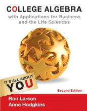 College Algebra with Applications for Business and Life Sciences av Anne V. Hodgkins og Ron Larson (Innbundet)