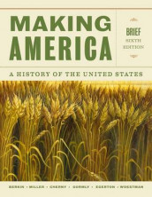 Making America : A History of the United States, Brief av Carol Berkin, Robert W. Cherny, Douglas Egerton, James L. Gormly, Christopher L. Miller og Kelly Woestman (Heftet)