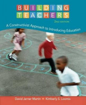Building Teachers : A Constructivist Approach to Introducing Education av Kimberly S. Loomis og David Jerner Martin (Heftet)
