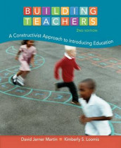 Cengage Advantage Books: Building Teachers : A Constructivist Approach to Introducing Education av Kimberly S. Loomis og David Jerner Martin (Perm)
