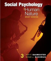 Social Psychology and Human Nature, Brief av Roy F Baumeister og Brad J Bushman (Heftet)