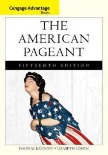 Cengage Advantage Books: The American Pageant av Lizabeth Cohen og David M. Kennedy (Heftet)