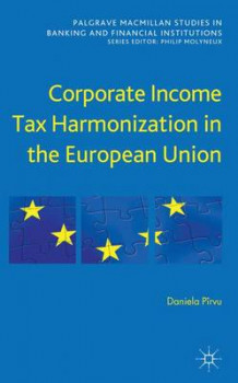 Corporate Income Tax Harmonization in the European Union av Daniela Pirvu (Innbundet)