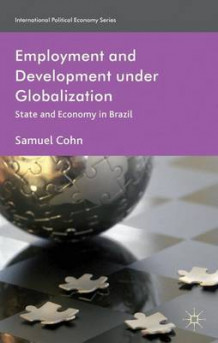 Employment and Development Under Globalization 2012 av Samuel Cohn (Innbundet)