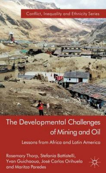 The Developmental Challenges of Mining and Oil av Rosemary Thorp, Stefania Battistelli, Yvan Guichaoua, Jose Carlos Orihuela og Maritza Paredes (Innbundet)