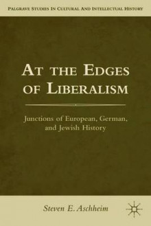 At the Edges of Liberalism av Steven E. Aschheim (Heftet)