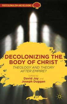 Decolonizing the Body of Christ (Innbundet)