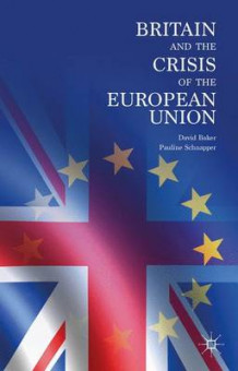 Britain and the Crisis of the European Union 2015 av David Baker og Pauline Schnapper (Innbundet)