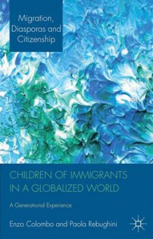 Children of Immigrants in a Globalized World av Enzo Colombo og Paola Rebughini (Innbundet)