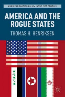 America and the Rogue States av Thomas H. Henriksen (Innbundet)