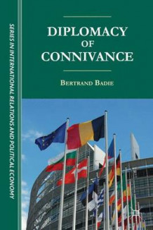 Diplomacy of Connivance av Bertrand Badie (Innbundet)