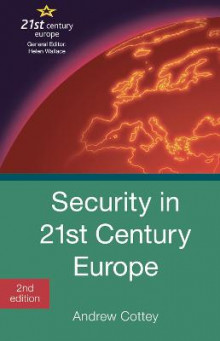 Security in 21st Century Europe av Andrew Cottey (Innbundet)