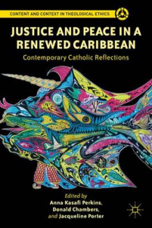 Justice and Peace in a Renewed Caribbean av Anna Kasafi Perkins, Donald Chambers og Jacqueline Porter (Innbundet)