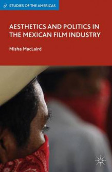 Aesthetics and Politics in the Mexican Film Industry av Misha MacLaird (Innbundet)