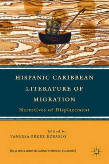 Hispanic Caribbean Literature of Migration (Heftet)