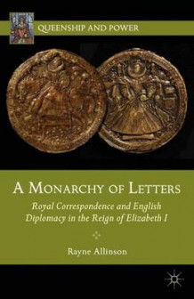 A Monarchy of Letters av Rayne Allinson (Innbundet)