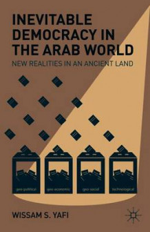 Inevitable Democracy in the Arab World av Wissam S. Yafi (Heftet)