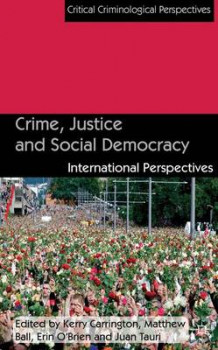 Crime, Justice and Social Democracy (Innbundet)