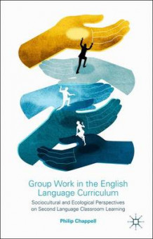 Group Work in the English Language Curriculum av Philip Chappell (Innbundet)