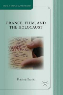 France, Film, and the Holocaust av Ferzina Banaji (Innbundet)