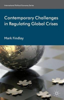 Contemporary Challenges in Regulating Global Crises av Professor Mark Findlay (Innbundet)