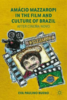 Amacio Mazzaropi in the Film and Culture of Brazil av Eva Paulino Bueno (Innbundet)