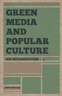 Green Media and Popular Culture av John Parham (Heftet)
