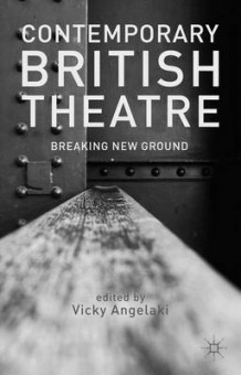 Contemporary British Theatre av Vicky Angelaki (Innbundet)