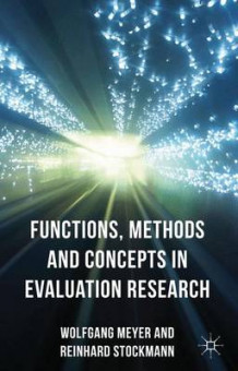Functions, Methods and Concepts in Evaluation Research av Wolfgang Meyer og Reinhard Stockmann (Innbundet)