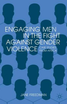 Engaging Men in the Fight Against Gender Violence av Jane Freedman (Innbundet)