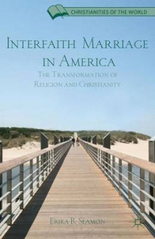 Interfaith Marriage in America av Erika B. Seamon (Innbundet)
